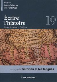 Ecrire l'histoire : histoire, littérature, esthétique. n° 19, L'historien et les langues