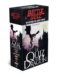 Battle quiz : le quiz du dragon : 500 questions sur l'heroic fantasy