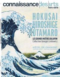 Hokusai, Hiroshige, Utamaro, les grands maîtres du Japon : collection Georges Leskowicz : hôtel de Caumont Centre d'art, Aix-en-Provence