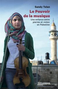 Le pouvoir de la musique : une enfance entre pierre et violon en Palestine