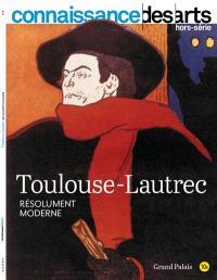 Toulouse-Lautrec : résolument moderne : Grand Palais