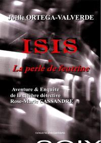 Isis et la perle de feutrine : aventure et enquête de la célèbre détective Rose-Marie Cassandre