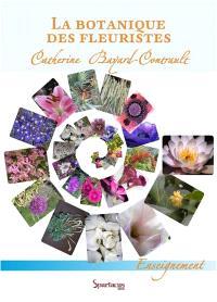 La botanique des fleuristes : référentiel CAP fleuriste : nouveau programme 2018