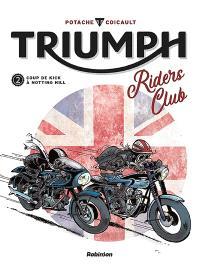 Triumph riders club. Volume 2, Coup de kick à Notting Hill