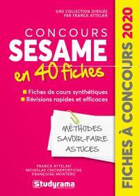 Concours Sésame : 40 fiches, méthodes, savoir-faire et astuces : 2020