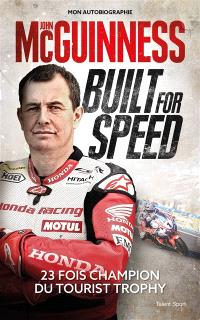 Built for speed : mon autobiographie