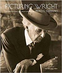 PICTURING WRIGHT: AN ALBUM FROM FRANK LLOYD WRIGHT'S PHOTOGRAPHER /ANGLAIS
