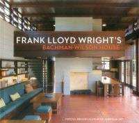 FRANK LLOYD WRIGHT'S BACHMAN-WILSON HOUSE AT CRYSTAL BRIDGES MUSEUM OF AMERICAN /ANGLAIS