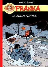 Franka, Le cargo fantôme. Volume 1