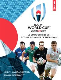Rugby world cup : Japan 2019 : le guide officiel de la Coupe du monde de rugby 2019