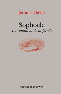 Sophocle : la condition de la parole