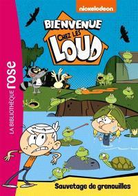 Bienvenue Chez Les Loud Volume 15 Sauvetage De Grenouilles