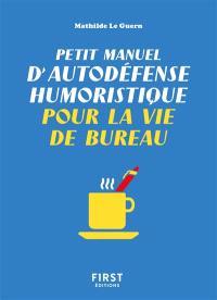 Petit manuel d'autodéfense humoristique pour la vie de bureau