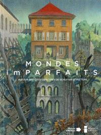 Mondes imparfaits : autour des Cités obscures de Schuiten et Peeters