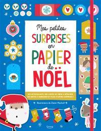Mes petites surprises en papier de Noël : des autocollants, des cartes de voeux à détacher, des boîtes à fabriquer et plein d'autres surprises !