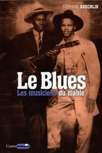 Le blues : les musiciens du diable
