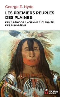 Les premiers peuples des plaines : de la période ancienne à l'arrivée des Européens