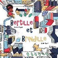 Bertille et Brindille; Brindille et Bertille