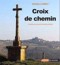 Croix de chemin : en Beaujolais des Pierres dorées