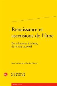 Renaissance et ascensions de l'âme : de la lanterne à la lune, de la lune au soleil