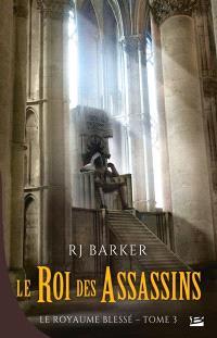 Le royaume blessé. Volume 3, Le roi des assassins