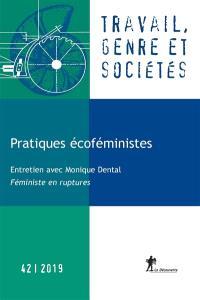 Travail, genre et sociétés. n° 42, Pratiques écoféministes : entretien avec Monique Dental, féministe en rupture
