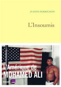 L'insoumis : l'Amérique de Mohamed Ali
