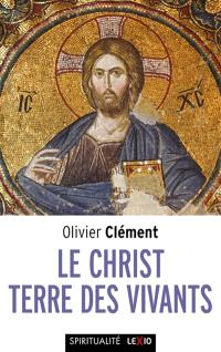 Le Christ, terre des vivants : essais théologiques