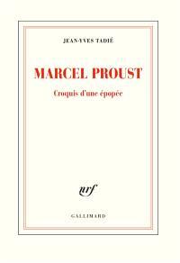 Marcel Proust : croquis d'une épopée