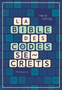 La bible des codes secrets
