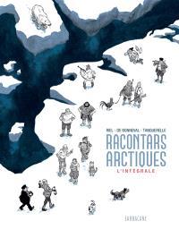Racontars arctiques : l'intégrale