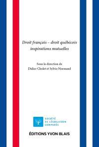 Droit français, droit québécois : inspirations mutuelles