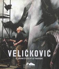 Velickovic : le grand style et le tragique