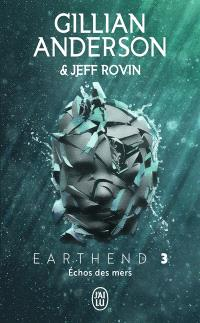Earthend. Volume 3, Echos des mers