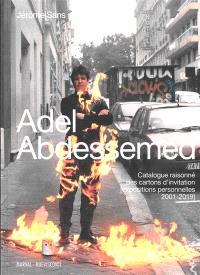 Adel Abdessemed : catalogue raisonné des cartons d'invitation (expositions personnelles 2001-2019)
