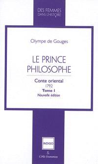 Le prince philosophe : conte oriental, 1792. Volume 1