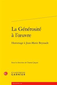La générosité à l'oeuvre : hommage à Jean-Marie Beyssade