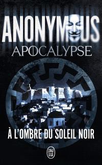 Apocalypse : à l'ombre du soleil noir