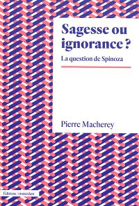 Sagesse ou ignorance ? : la question de Spinoza
