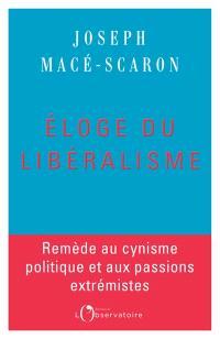 Eloge du libéralisme : remède au cynisme politique et aux passions extrémistes