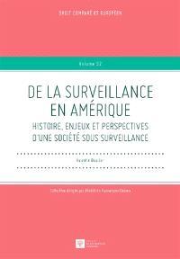 De la surveillance en Amérique : histoire, enjeux et perspectives d'une société sous surveillance
