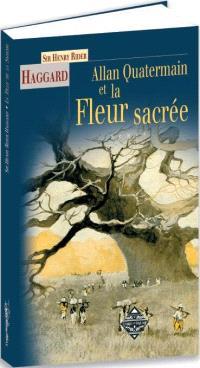 Allan Quatermain & la fleur sacrée
