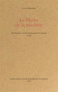Le mythe de la machine : technique et développement humain (1966)