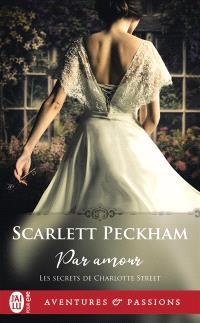 Les secrets de Charlotte Street. Volume 1, Par amour