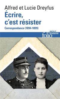 Ecrire, c'est résister : correspondance (1894-1899)