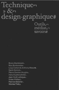 Technique et design graphique : outils, médias, savoirs