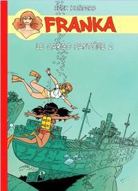 Franka, Le cargo fantôme. Volume 2