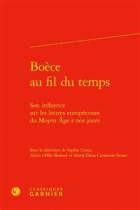 Boèce au fil du temps : son influence sur les lettres européennes du Moyen Age à nos jours