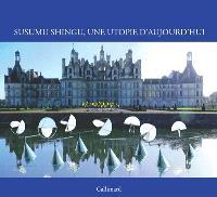 Susumu Shingu, une utopie d'aujourd'hui : Domaine national de Chambord, 6 octobre 2019-15 mars 2020