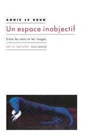 Un espace inobjectif : entre les paroles et les images